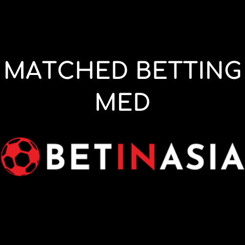 Matched betting med BetInAsia